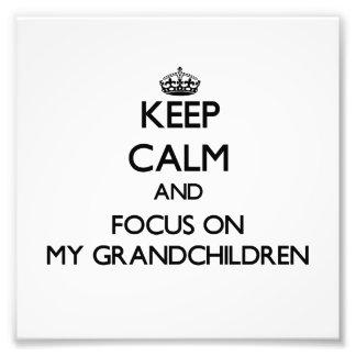 Keep Calm and focus on My Grandchildren Photo