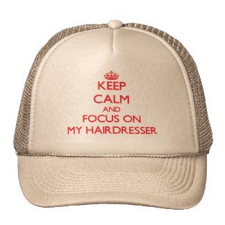 Keep Calm and focus on My Hairdresser Trucker Hat