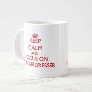 Keep Calm and focus on My Hairdresser Jumbo Mug