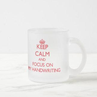 Keep Calm and focus on My Handwriting Mugs