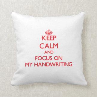Keep Calm and focus on My Handwriting Throw Pillow