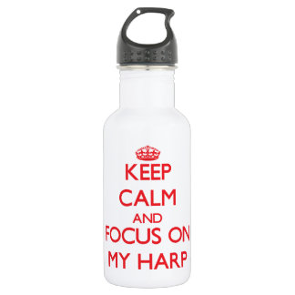Keep Calm and focus on My Harp 532 Ml Water Bottle