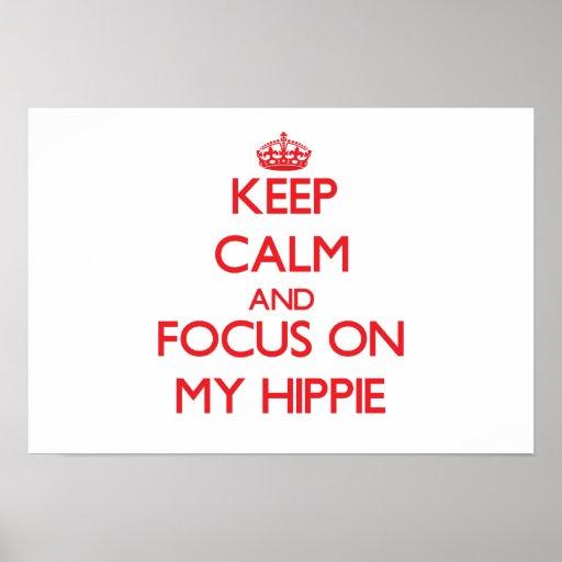 Keep Calm and focus on My Hippie Print