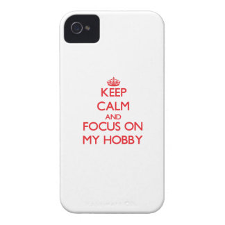 Keep Calm and focus on My Hobby iPhone 4 Cases