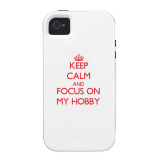 Keep Calm and focus on My Hobby Case-Mate iPhone 4 Case