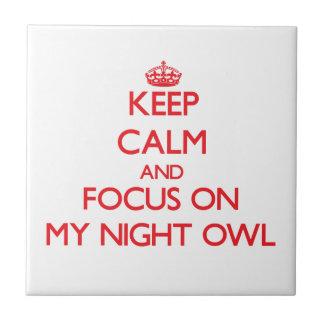 Keep Calm and focus on My Night Owl Ceramic Tile