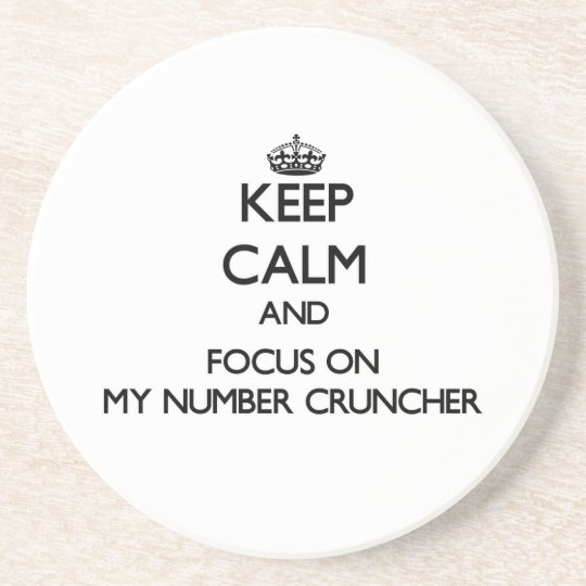 Keep Calm and focus on My Number Cruncher Coaster
