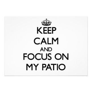 Keep Calm and focus on My Patio Personalized Invitation