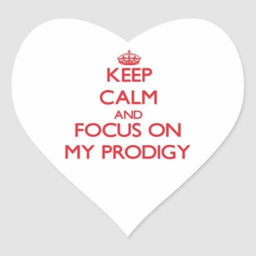 Keep Calm and focus on My Prodigy Sticker