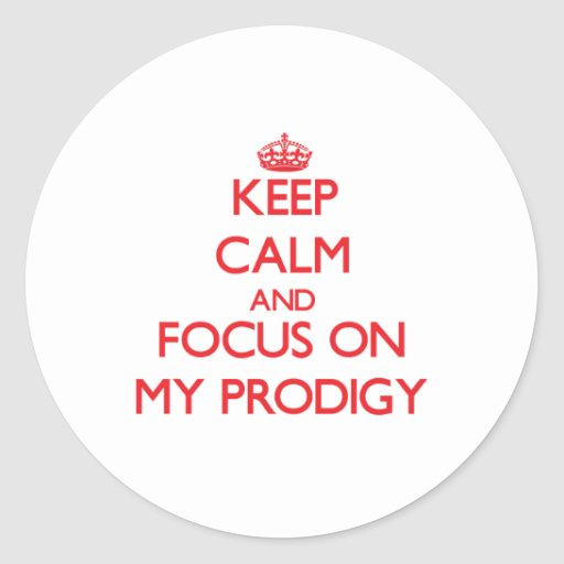 Keep Calm and focus on My Prodigy Stickers