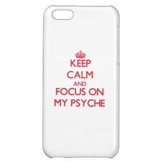 Keep Calm and focus on My Psyche iPhone 5C Cases