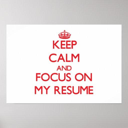 Keep Calm and focus on My Resume Print