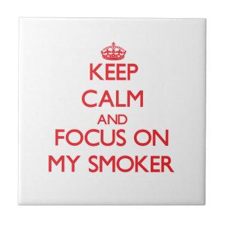 Keep Calm and focus on My Smoker Tiles
