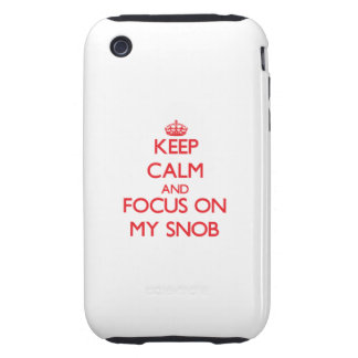 Keep Calm and focus on My Snob Tough iPhone 3 Cases