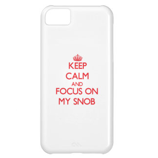 Keep Calm and focus on My Snob iPhone 5C Cases