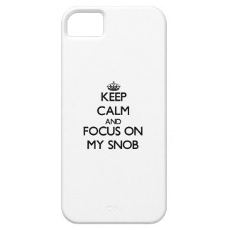 Keep Calm and focus on My Snob iPhone 5 Case