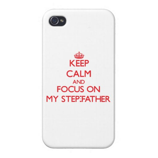 Keep Calm and focus on My Step-Father iPhone 4 Cover