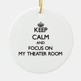 Keep Calm and focus on My Theater Room Christmas Tree Ornaments