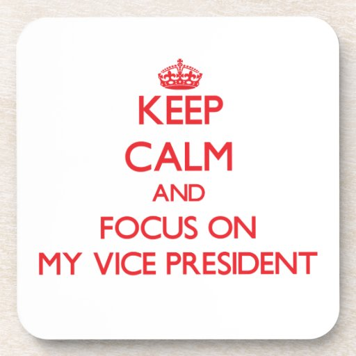 Keep Calm and focus on My Vice President Drink Coasters