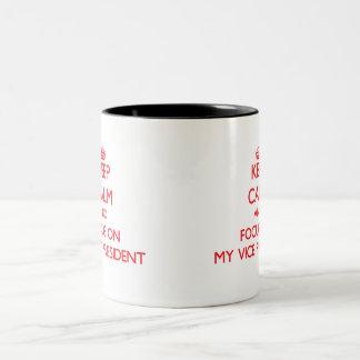 Keep Calm and focus on My Vice President Coffee Mug
