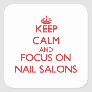 Keep Calm and focus on Nail Salons Sticker
