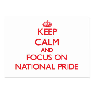 Keep Calm and focus on National Pride Business Cards