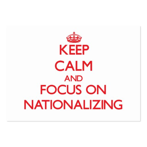 Keep Calm and focus on Nationalizing Business Card