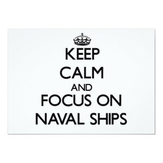 Keep Calm and focus on Naval Ships Invitation