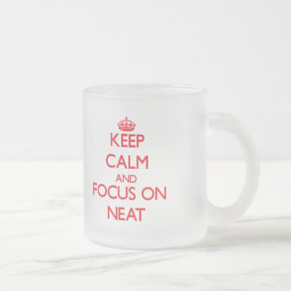 Keep Calm and focus on Neat Mugs