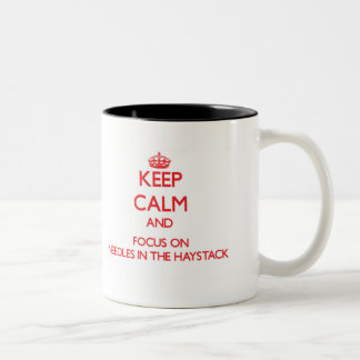 Keep Calm and focus on Needles In The Haystack Coffee Mugs