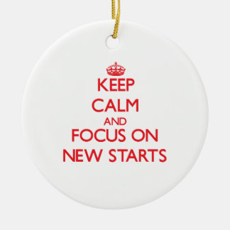 Keep Calm and focus on New Starts Ceramic Ornament