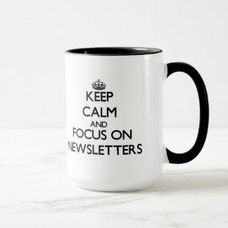 Keep Calm and focus on Newsletters Mug
