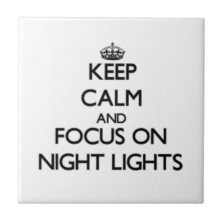Keep Calm and focus on Night Lights Tile