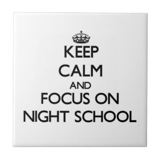 Keep Calm and focus on Night School Ceramic Tiles