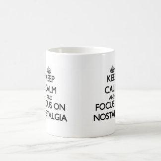 Keep Calm and focus on Nostalgia Coffee Mug
