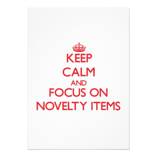 Keep Calm and focus on Novelty Items Personalized Invitation
