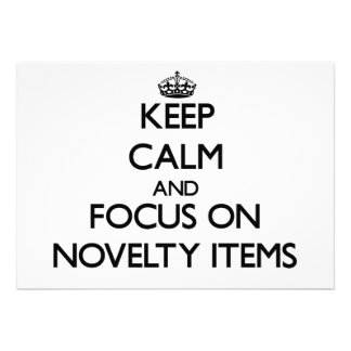 Keep Calm and focus on Novelty Items Announcement
