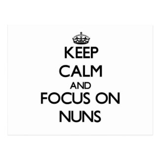 Keep Calm and focus on Nuns Postcard