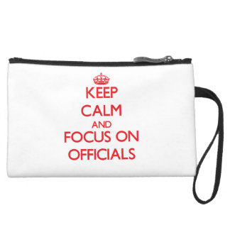 kEEP cALM AND FOCUS ON oFFICIALS Wristlet Clutch