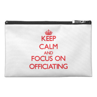 kEEP cALM AND FOCUS ON oFFICIATING Travel Accessory Bags