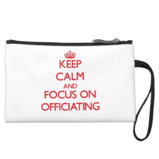 kEEP cALM AND FOCUS ON oFFICIATING Wristlet Clutch