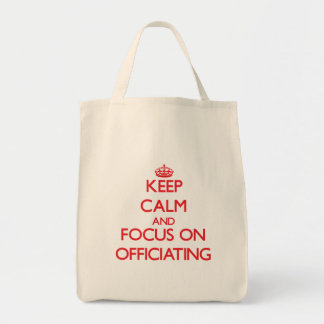kEEP cALM AND FOCUS ON oFFICIATING Bag