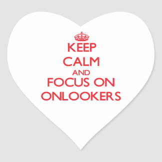 Keep Calm and focus on Onlookers Heart Sticker