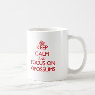 Keep Calm and focus on Opossums Coffee Mug