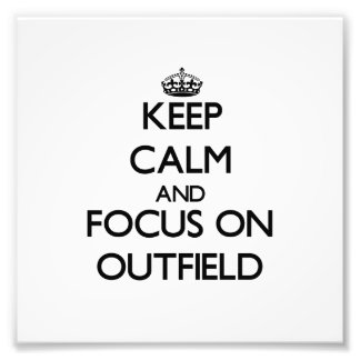 Keep Calm and focus on Outfield Photo Print