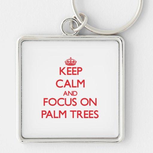 kEEP cALM AND FOCUS ON pALM tREES Keychain