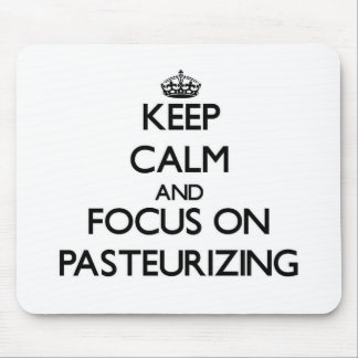 Keep Calm and focus on Pasteurizing Mouse Pad