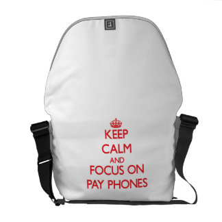 Keep Calm and focus on Pay Phones Messenger Bags