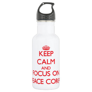 Keep Calm and focus on Peace Corps 532 Ml Water Bottle
