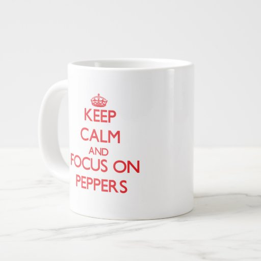 Keep Calm and focus on Peppers Jumbo Mug